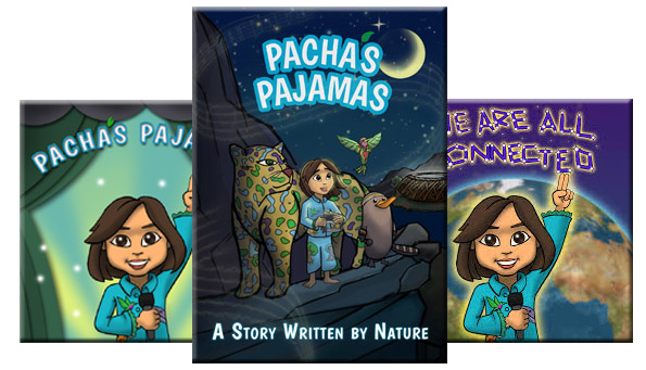 "PACHA'S PAJAMAS – ""A Story Written by Nature"""